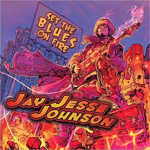 Альбом Jay Jesse Johnson - Set The Blues On Fire 2015 MP3 скачать торрент
