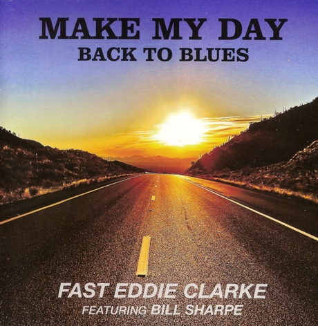 Альбом Fast Eddie Clarke (feat. Bill Sharpe) - Make My Day: Back To Blues 2015 FLAC скачать торрент