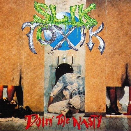 Slik Toxik - Doin' The Nasty
