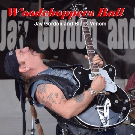 Альбом Jay Gordon & Blues Venom - Woodchoppers Ball 2015 MP3 скачать торрент