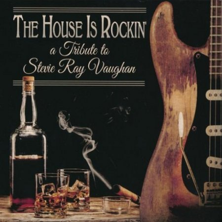 Сборник The House Is Rockin' A Tribute to Stevie Ray Vaughan 2015 FLAC скачать торрент