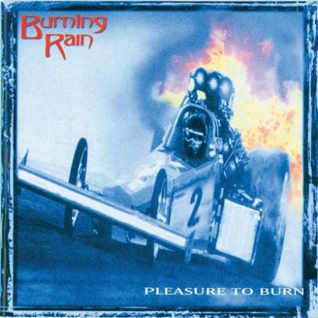Burning Rain - Pleasure To Burn