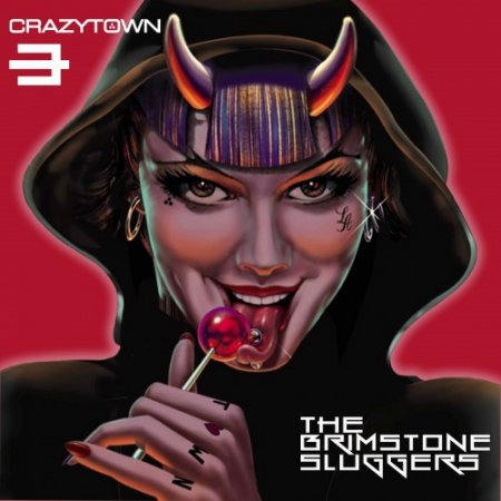 Crazy Town - The Brimstone Sluggers
