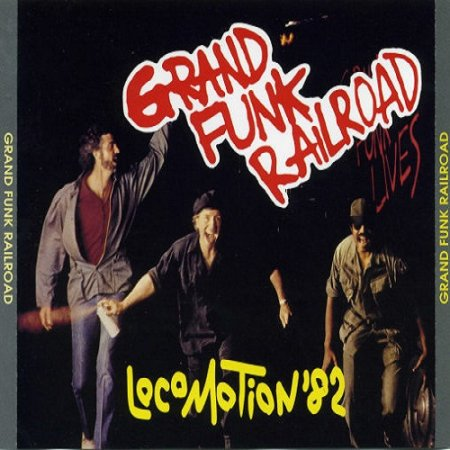Grand Funk Railroad - Locomotion '82.
