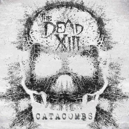 The Dead XIII - Catacombs