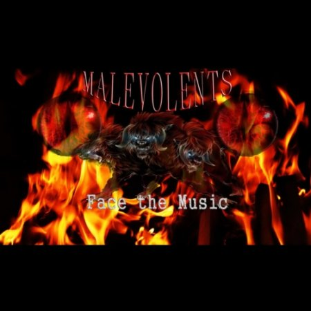 Malevolents - Face The Music