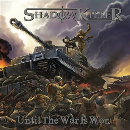 Shadowkiller - Until The War Is Won