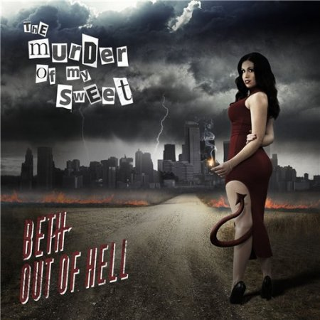 Альбом The Murder Of My Sweet - Beth Out Of Hell 2015 MP3 скачать торрент
