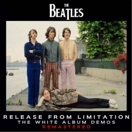 Альбом The Beatles - Release From Limitation: The White Album Demos Remastered 2015 MP3 скачать торрент