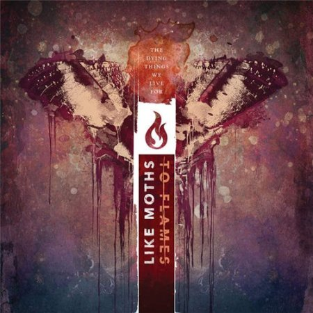 Альбом Like Moths To Flames - The Dying Things We Live For 2015 MP3 скачать торрент