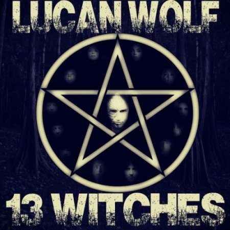 Lucan Wolf - 13 Witches