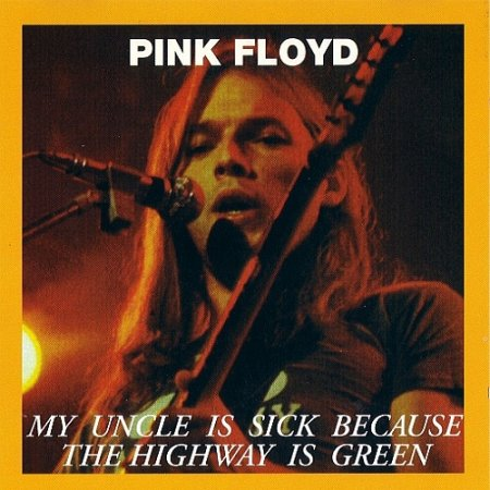 Альбом Pink Floyd - My Uncle Is Sick Because The Highway Is Green 2015 MP3 скачать торрент