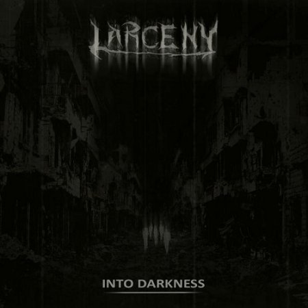 Larceny - Into Darkness