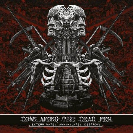 Альбом Down Among The Dead Men - Exterminate! Annihilate! Destroy! 2015 MP3 скачать торрент