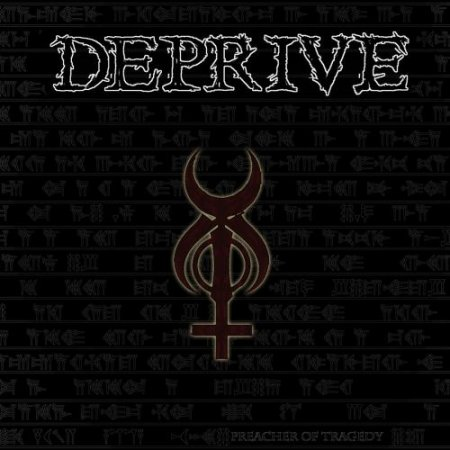 Deprive - Preacher Of Tragedy