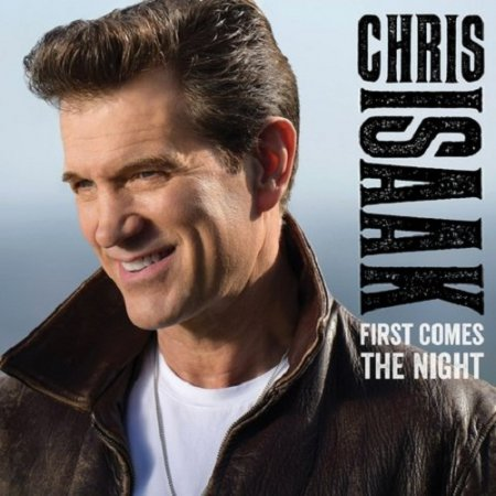 Альбом Chris Isaak - First Comes The Night (Deluxe Edition) 2015 MP3 скачать торрент