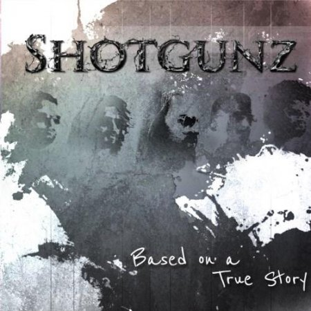 Shotgunz - Based on a True Story