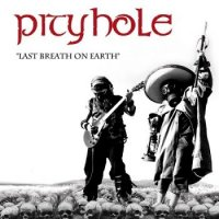 Pityhole - Last Breath On Earth