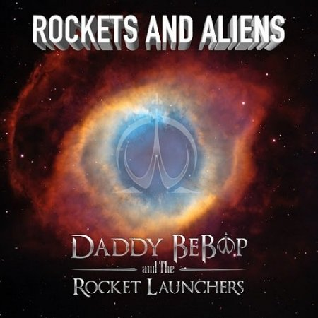 Альбом Daddy BeBop And The Rocket Launchers - Rockets And Aliens 2015 MP3 скачать торрент
