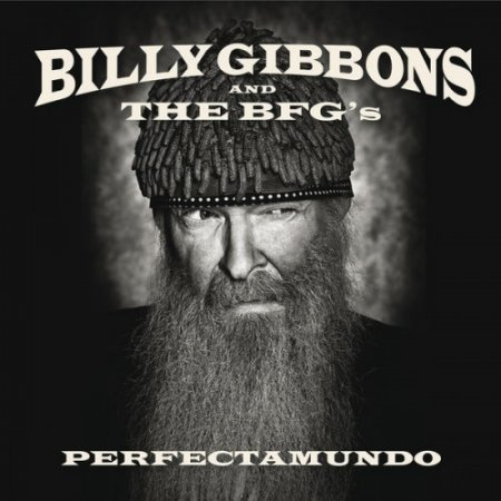 Альбом Billy Gibbons аnd The BFG's - Perfectamundo 2015 FLAC скачать торрент
