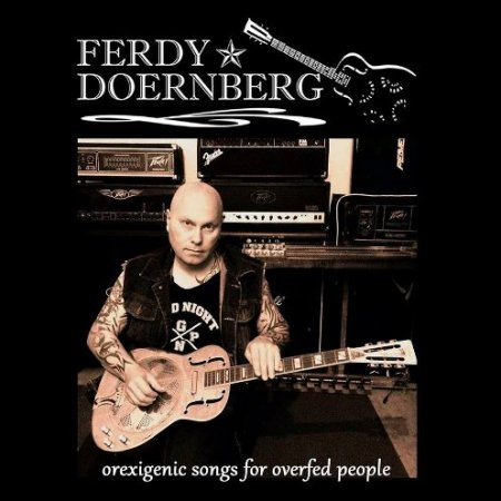 Альбом Ferdy Doernberg (Rough Silk) - Orexigenic Songs For Overfed People 2015 MP3 скачать торрент