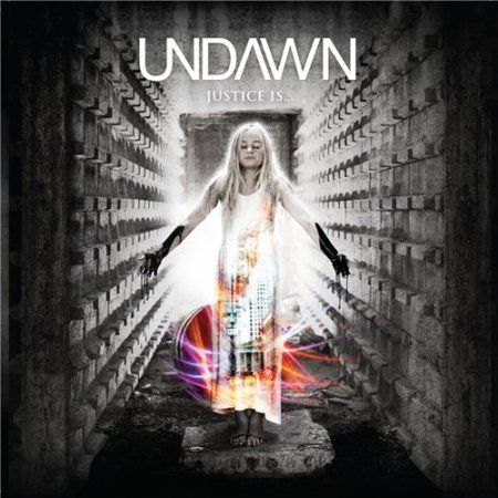 Undawn - And Justice Is...