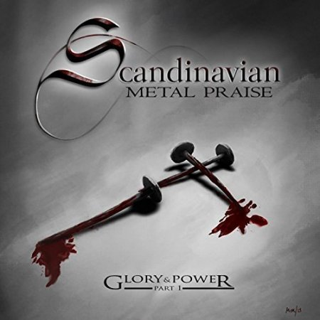 Альбом Scandinavian Metal Praise - Glory & Power, Pt. 1 2015 MP3 скачать торрент
