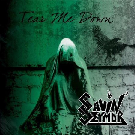 Savin' Seymor - Tear Me Down