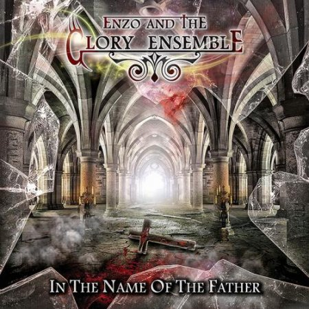 Альбом Enzo And The Glory Ensemble - In The Name Of The Father 2015 MP3 скачать торрент