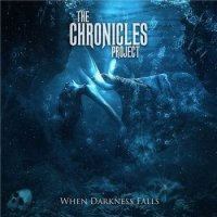 Альбом The Chronicles Project - When Darkness Falls 2015 MP3 скачать торрент