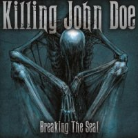 Killing John Doe - Breaking The Seal