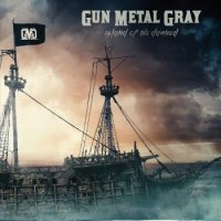 Gun Metal Gray - Island Of The Damned