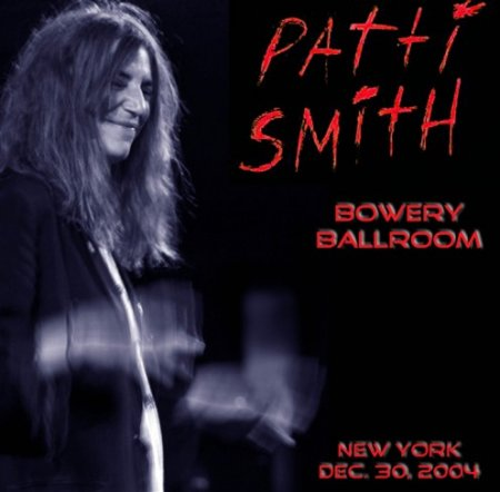 Patti Smith - Bowery Ballroom, New York, NY
