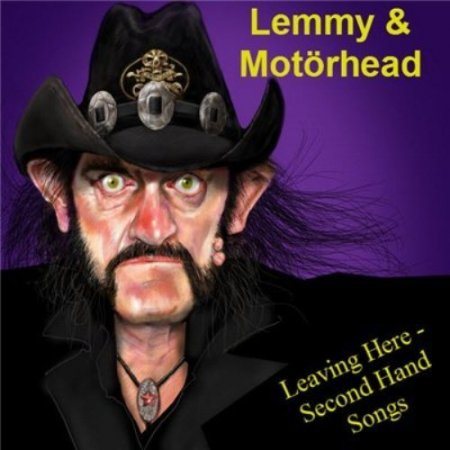 Альбом Lemmy & Motorhead - Leaving Here - Second Hand Songs (Bootleg) 2016 MP3 скачать торрент
