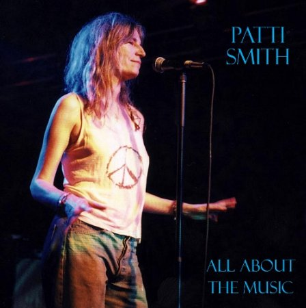 Patti Smith - All About The Music