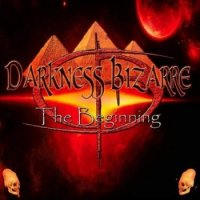 Darkness Bizarre - The Beginning