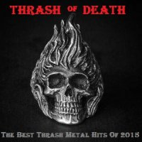 Сборник Thrash of Death - The Best Thrash Metal Hits Of 2015 2016 MP3 скачать торрент