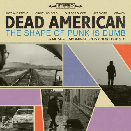 Альбом Dead American - The Shape of Punk Is Dumb 2018 MP3 скачать торрент