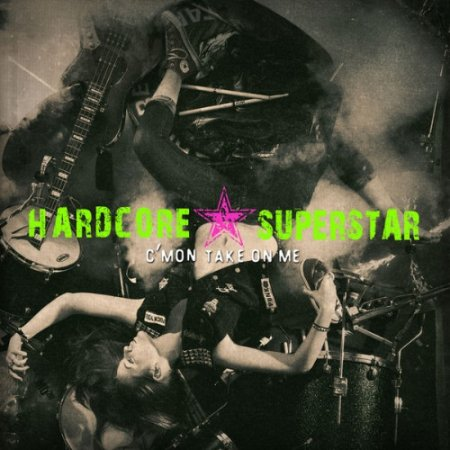 Hardcore Superstar - C'mon Take On Me