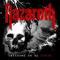 Nazareth - Tattooed On My Brain
