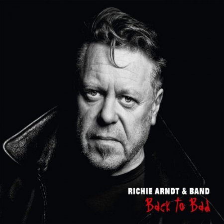 Richie Arndt & Band - Back To Bad