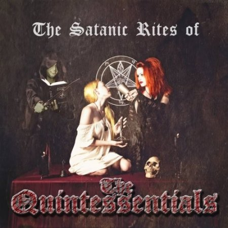 Альбом The Quintessentials - The Satanic Rites of the Quintessentials 2018 MP3 скачать торрент