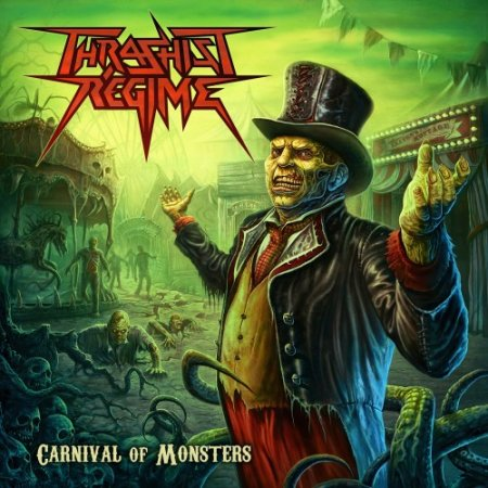 Thrashist Regime - Carnival Of Monsters