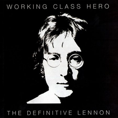John Lennon - Working Class Hero - The Definitive Lennon