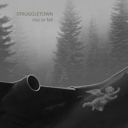 Struggletown - Rise or Fall