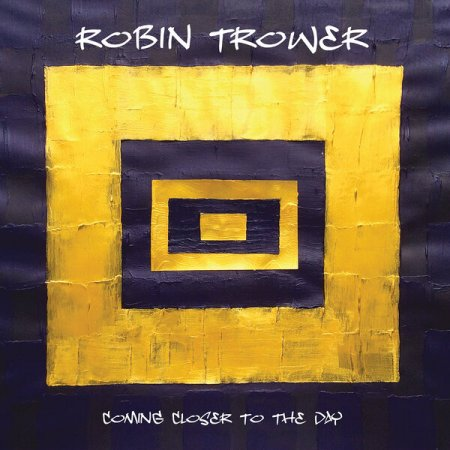 Альбом Robin Trower - Coming Closer To The Day 2019 FLAC скачать торрент