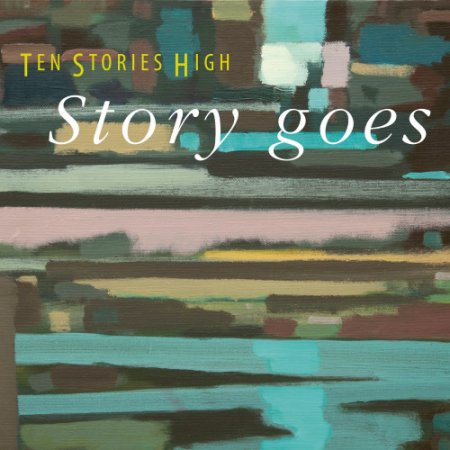 Ten Stories High - Story Goes