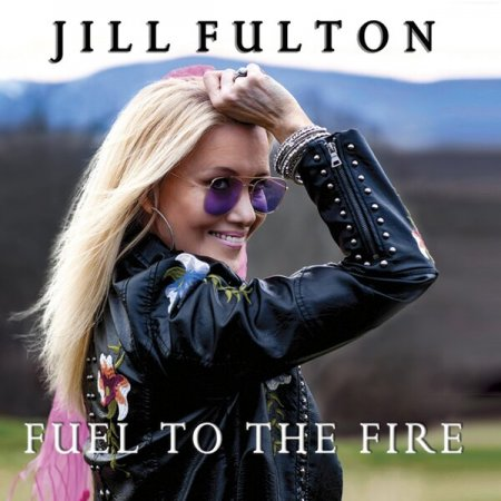 Jill Fulton - Fuel To The Fire